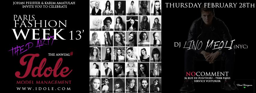 &laquo;&nbsp;IDOL MODEL MANAGEMENT&nbsp;&raquo; THE ANNUAL FASHION WEEK PARTY @ NO COMMENT le 28 fvrier 2013