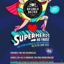 BRUNCH BAZAR SUPER HEROS @ LE FAUST